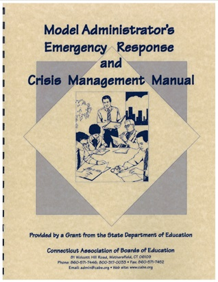 This Publication Has Been Prepared To Assist School Districts And Their Administrative Staff In Dealing With Emergencies That May Arise The Schools